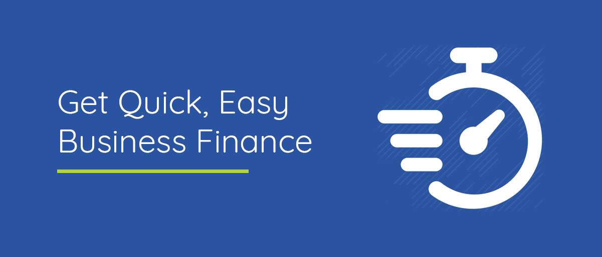 Get Quick & easy business finance