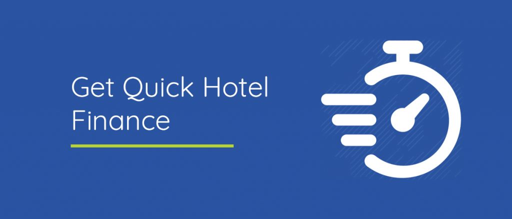 Hotel in a hurry? Get fast finance