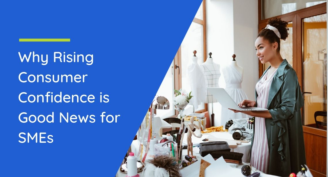 Why Rising Consumer Confidence is Good News for SMEs