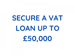 SECURE A VAT LOAN UP TO £50,000